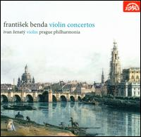Frantisek Benda: Violin Concertos - Frantisek St'astny (harpsichord); Ivan Zenaty (violin); Jakub Fiser (violin); Jan Fiser (violin); Lukás Pospísil (cello);...
