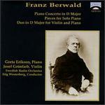 Franz Berwald: Piano Concerto in D Major; Pieces for Solo Piano; Duo in D Major for Violin and Piano