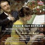Franz & Carl Doppler: The Complete Flute Music, Vol. 5/10