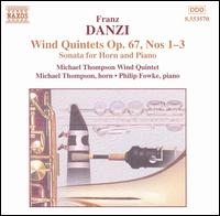 Franz Danzi: Wind Quintets Op. 67 Nos. 1 - 3; Sonata for Horn and Piano - Michael Thompson (horn); Michael Thompson Wind Quintet; Philip Fowke (piano)