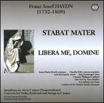 Franz Josef Haydn: Stabat Mater; Libera Me, Domine