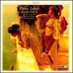 Franz Leh�r: Lieder Vol. 2