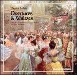Franz Leh�r: Overtures & Waltzes