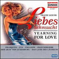 Franz Lehár: Yearning for Love - Daniel Kirch (tenor); Maria Leyer (soprano); Mojca Erdmann (soprano); Thomas Dewald (tenor);...