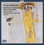Franz Schmidt: Beethoven Variations; Piano Concerto