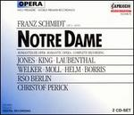 Franz Schmidt: Notre Dame - Andreas Juffinger (organ); Gwyneth Jones (vocals); Hans Helm (vocals); Hartmut Welker (vocals); Horst R. Laubenthal (vocals);...