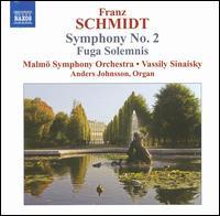 Franz Schmidt: Symphony No. 2; Fuga Solemnis - Anders Johnson (organ); Malmö Symphony Orchestra; Vassily Sinaisky (conductor)