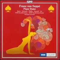 Franz von Suppé: Pique Dame - Anjara Ingrid Bartz (mezzo-soprano); Anneli Pfeffer (soprano); Halinna Laniecka (soprano); Juliane Schenk (soprano);...