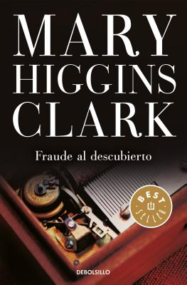 Fraude Al Descubierto / The Melody Lingers on - Clark, Mary Higgins