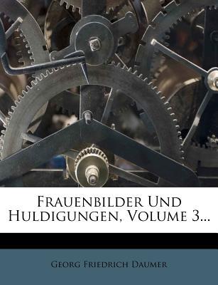 Frauenbilder Und Huldigungen. - Daumer, Georg Friedrich