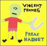 Freak Magnet [Bonus Tracks]