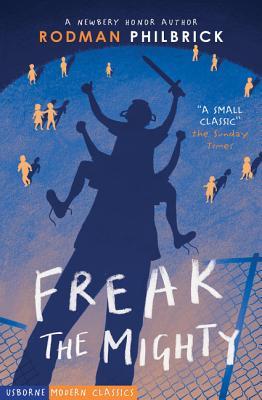 Freak The Mighty - Philbrick, Rodman