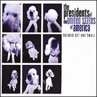 Freaked Out and Small [Bonus Tracks] - The Presidents of the United States of America