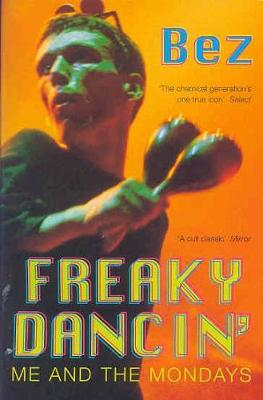 Freaky Dancin': Me and the Mondays - Bez