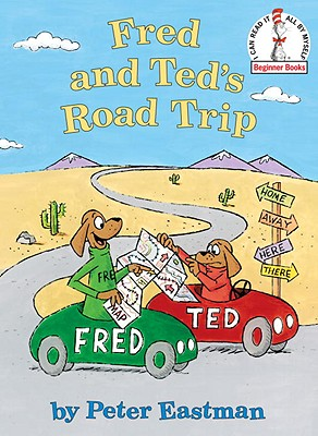 Fred and Ted's Road Trip - Eastman, Peter