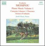Frederic Mompou: Piano Music, Vol. 1