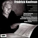 Fredrick Kaufman: Clarinet Concerto; Kaddish; Lachrymose; Dance of Death