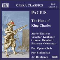 Fredrik Pacius: The Hunt of King Charles - Heikki Orama (bass); Heli Latvala (mezzo-soprano); Jouko Ouramo (baritone); Jukka Saarman (baritone); Kai Pitkänen (tenor);...