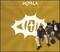 Free at Last [The Music and the Movie] - dc Talk