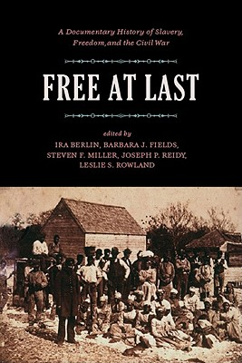 Free at Last - Freedmen and Southern Society Project, and Miller, Steven, D.V.M. (Editor), and Fields, Barbara Jeanne (Editor)