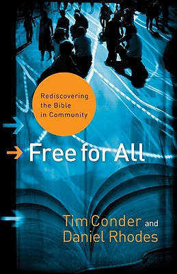 Free for All: Rediscovering the Bible in Community - Conder, Tim, and Rhodes, Daniel