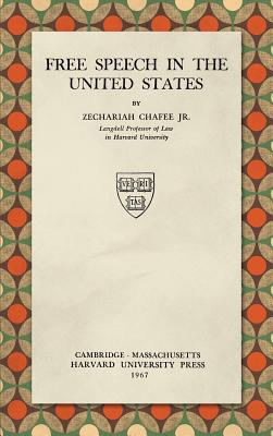 Free Speech in the United States - Chafee, Zechariah, Jr.