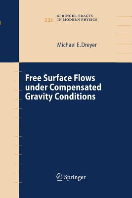 Free Surface Flows Under Compensated Gravity Conditions - Dreyer, Michael