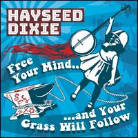 Free Your Mind and Your Grass Will Follow - Hayseed Dixie
