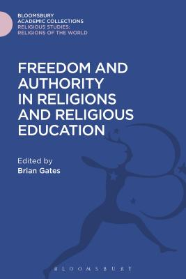 Freedom and Authority in Religions and Religious Education - Gates, Brian (Editor)