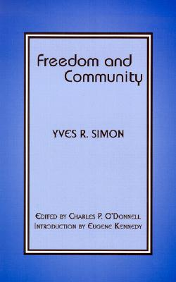 Freedom and Community - Simon, Yves R