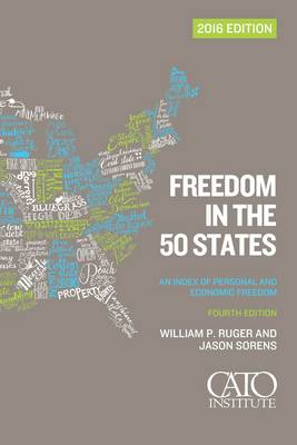 Freedom in the 50 States: An Index of Personal and Economic Freedom - Ruger, William P