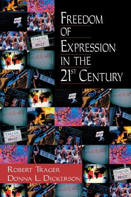 Freedom of Expression in the 21st Century - Trager, Robert E, and Dickerson, Donna L