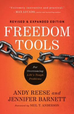Freedom Tools: For Overcoming Life's Tough Problems - Reese, Andy, and Barnett, Jennifer, and Anderson, Neil (Foreword by)