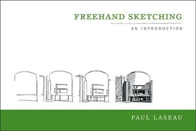 FreeHand Sketching - Laseau, Paul
