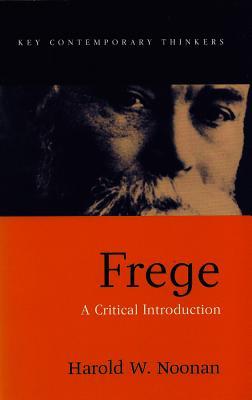 Frege: A Critical Introduction - Noonan, Harold W