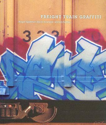 Freight Train Graffiti - Gastman, Roger