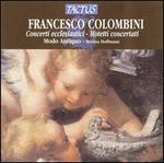 Frencesco Colombini: Concerti ecclesiastici; Motetti concertati