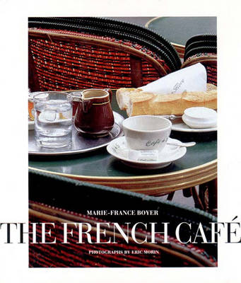 French Cafe - Boyer, Marie-France, and Morin, Eric (Photographer)