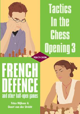 French Defence: And Other Half-Open Games - Nijboer, Friso, and Van Der Stricht, Geert