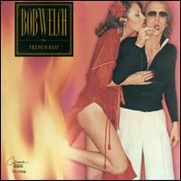 French Kiss - Bob Welch