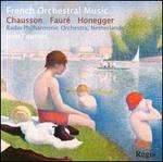 French Orchestral Music: Chausson, Fauré, Honegger