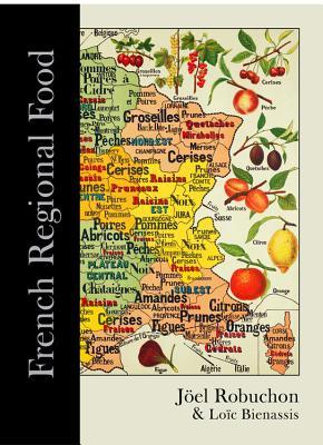 French Regional Food - Bienassis, Loic, and Robuchon, Joel