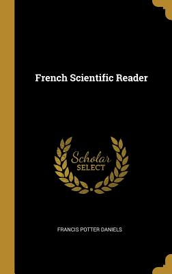 French Scientific Reader - Daniels, Francis Potter
