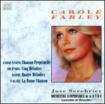 French Songs - Carole Farley (soprano); Ensemble Orchestral de Bruxelles; RTBF Symphony Orchestra; José Serebrier (conductor)