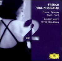 French: Violin Sonatas - Clifford Benson (piano); Shlomo Mintz (violin); Yefim Bronfman (piano)