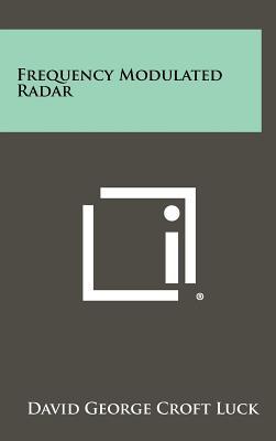 Frequency Modulated Radar - Luck, David George Croft