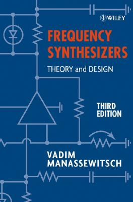Frequency Synthesizers: Theory and Design - Manassewitsch, Vadim