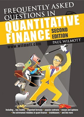 Frequently Asked Questions in Quantitative Finance - Wilmott, Paul