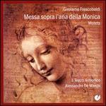 Frescobaldi: Messa Sopra l'Aria della Monica; Motets
