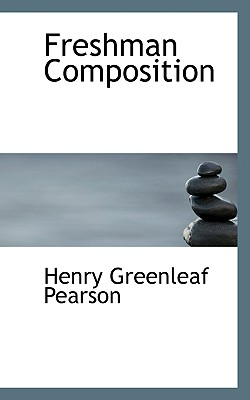 Freshman Composition - Pearson, Henry Greenleaf